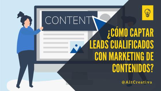 ¿Cómo captar leads cualificados aplicando técnicas de marketing de contenidos?