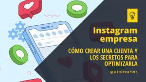 Cómo crear una cuenta de Instagram y los secretos para optimizarla