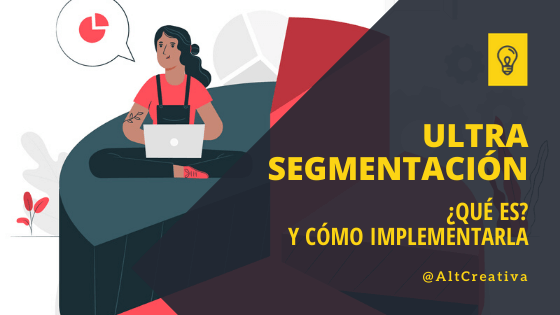 Qué es la ultra segmentación en marketing online
