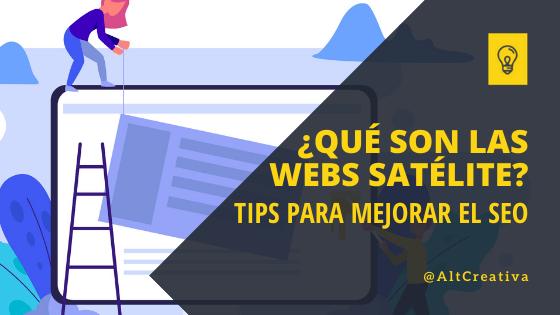 Tips para mejorar tu seo con las Webs Satélites