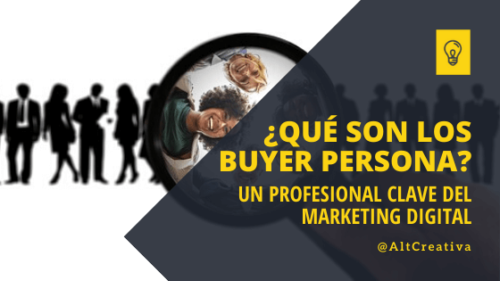 ¿Que son los buyer persona? y cual es su rol en tu estrategia de inbound marketing