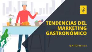 Las tendencias de marketing gastronómico