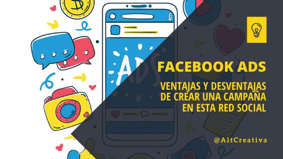 Ventajas y Desventajas de crear una campaña con Facebook Ads
