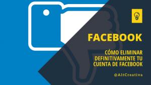 Consejos para saber cómo eliminar una cuenta de facebook en pocos pasos