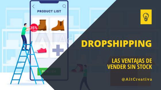 Qué es el Dropshipping – Ventajas de vender sin stock