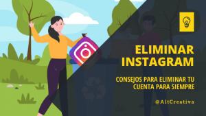 Cómo eliminar tu cuenta de Instagram para siempre