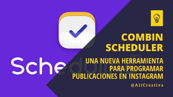 Combin Scheduler - una nueva herramienta para programar publicaciones en Instagram