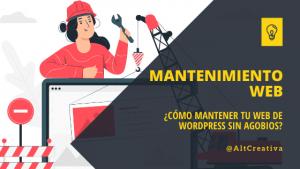 Cómo mantener tu web de WordPress sin agobios