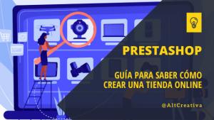 Guía para saber cómo crear una tienda online en Prestashop