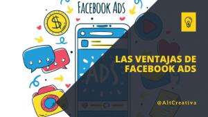 ¿Cuáles son las ventajas de implementar Facebook ads?