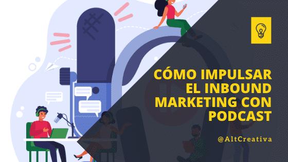Crear contenido de valor con podcast para mejorar inbound marketing