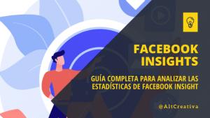 Guía completa para analizar las estadísticas de Facebook Insight