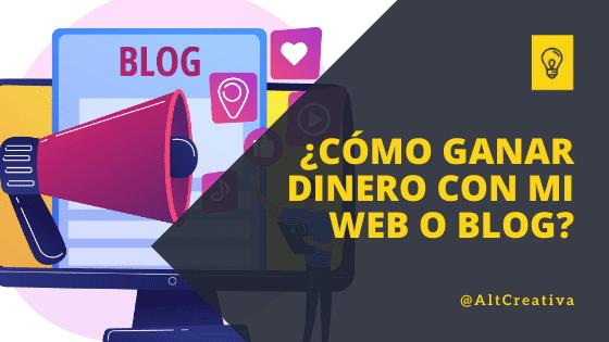 ¿Cómo ganar dinero con mi web o blog?